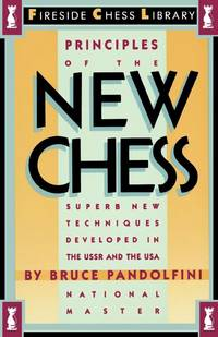Principles of the New Chess: Superb New Techniques Developed in the USSR & the USA. [paperback].