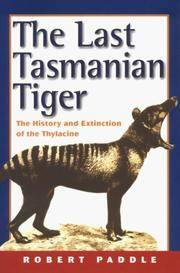 The Last Tasmanian Tiger - history and extinction of the Thylacine