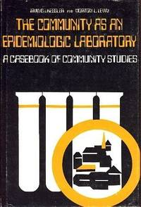 The Community As an Epidemiologic Laboratory: A Casebook of Community Studies.