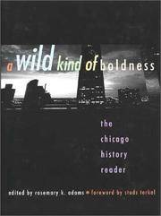 A Wild Kind of Boldness: The Chicago History Reader