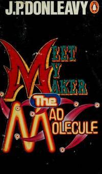 Meet My Maker the Mad Molecule