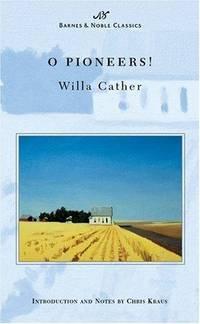 O Pioneers! (Barnes & Noble Classics Series) (B&N Classics)