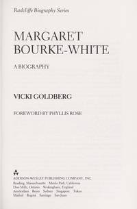 Margaret Bourke-White: A Biography (Radcliffe Biography Series) by Vicki Goldberg - Paperback - 1987-05-01 - from Books Express and Biblio.com