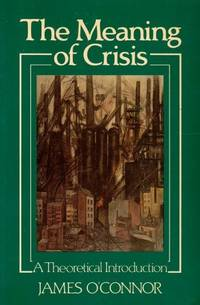The Meaning of Crisis; A Theoretical Introduction