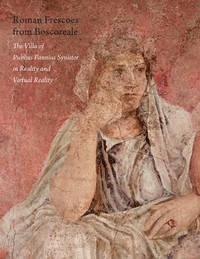 Roman Frescoes from Boscoreale: The Villa of Publius Fannius Synistor in Reality and Virtual Reality by  Rudolf  Joan R.; Meyer - Paperback - 2010 - from Voyageur Book Shop (SKU: 008574)