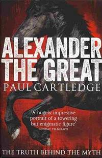image of Alexander the Great : The Truth Behind the Myth