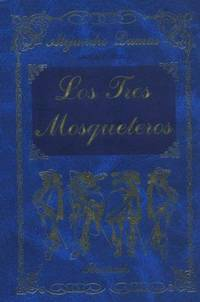 Los Tres Mosqueteros by Alexandre Dumas - Hardcover - 1998-01-01 - from Ergodebooks and Biblio.com