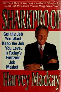 Sharkproof: Get the Job You Want, Keep the Job You Love...in Today\'s Frenzied Job Market