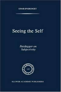 Seeing the Self: Heidegger on Subjectivity