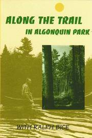 Along the Trail in Algonquin Park : With Ralph Bice
