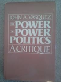 The Power of Power Politics: A Critique