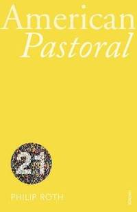 image of American Pastoral (Vintage 21st Anniv Editions)