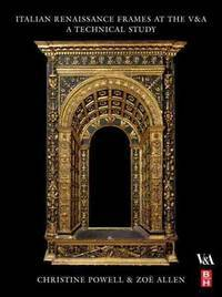 Italian Renaissance Frames at the V&A : A Technical Study