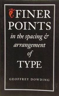 image of Finer Points in the Spacing & Arrangement of Type (Classic Typography Series)
