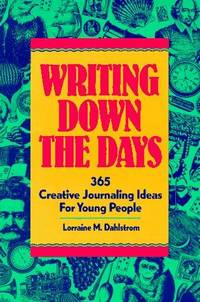 Writing Down the Days ,365 Creative Journaling Ideas for Young People 1990 publication
