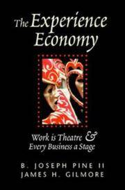 The Experience Economy: Work Is Theater & Every Business a Stage by B. Joseph Pine II; James H. Gilmore - Hardcover - 1999-04-01 - from LegenGary Books (SKU: 051203)