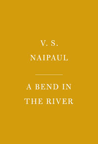 image of A Bend in the River (Everyman's Library Contemporary Classics Series)