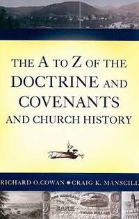 The A to Z of the Doctrine and Covenants
