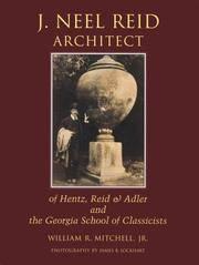 J. NEEL REID ARCHITECT OF HENTZ, REID & ADLER AND THE GEORGIA SCHOOL OF  CLASSICISTS.