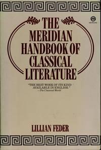 The Meridian Handbook of Classical Literature