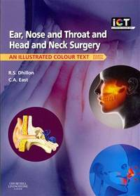 EAR, NOSE AND THROAT AND HEAD AND NECK SURGERY: AN ILLUSTRATED COLOUR TEXT,4ED.