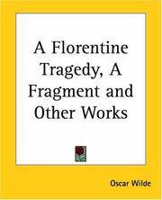 image of A Florentine Tragedy, A Fragment And Other Works