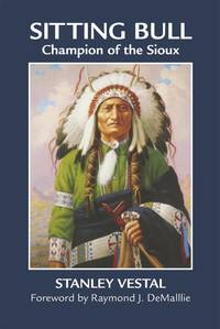 Sitting Bull: Champion of the Sioux A Biography