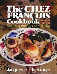 The Chez Francois Cookbook [signed]