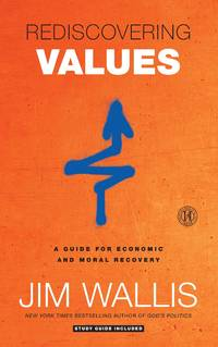 Rediscovering Values: A Guide for Economic and Moral Recovery