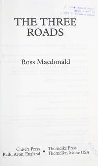 The Three Roads (Thorndike Press Large Print Buckinghams) by  Ross MacDonald - Paperback - Lrg - from Brit Books Ltd and Biblio.com