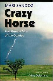 Crazy Horse (second edition): The Strange Man of the Oglalas (50th Anniversary Edition)