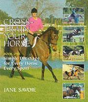 Cross Train Your Horse : Simple Dressage for Every Horse,Every Sport
