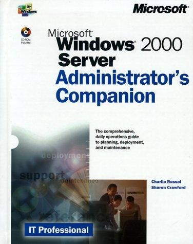 Microsoft Windows 2000 Server Administrator's Companion (IT-Administrator's  Companion) by Charlie Russel - Hardcover - 2000-01-01 - from Books Express