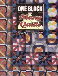 ONE BLOCK MANY QUILTS