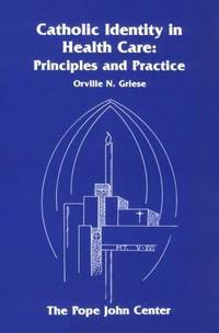 Catholic Identity in Health Care:  Principles and Practice