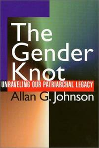 The Gender Knot Unraveling Our Patriarchal Legacy