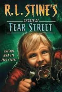 The Boy Who Ate Fear Street (Ghosts of Fear Street)