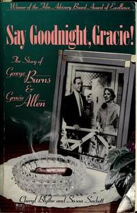 Say Goodnight, Gracie: The Story of Burns & Allen