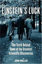 Einstein's Luck The Truth behind Some of the Greatest Scientific Discoveries
