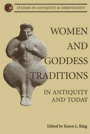 Women and Goddess Traditions: In Antiquity and Today (Studies in Antiquity and Christianity)