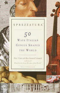 Sprezzatura 50 Ways Italian Genius Shaped the World