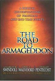 The Road to Armageddon: A Biblical Understanding of Prophecy and End Time Events