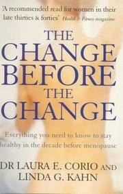 The Change Before the Change: Everything You Need to Know to Stay Healthy in the Decade Before...