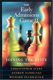The Early Admissions Game: Joining the Elite, with a new chapter by Christopher Avery; Andrew Fairbanks; Richard Zeckhauser  - Paperback  - 2004  - from Doss-Haus Books (SKU: 020270)