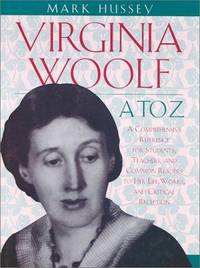 Virginia Woolf A to Z  A Comprehensive Reference to Her Life, Works, and  Critical Reception