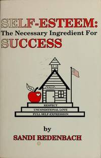 Self-Esteem and Emotional Intelligence: the Necessary Ingredients for Success a Student-Centered Approach to Restructuring Education