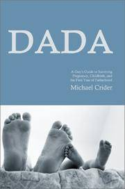 DADA: A guy's guide to surviving pregnancy, childbirth, and the first