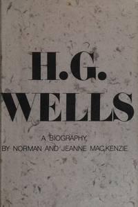 H. G. Wells;: A biography,