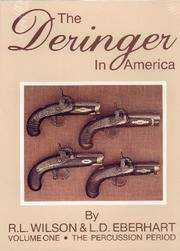 The Deringer In America, Volume I - The Percussion Period