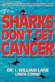 Sharks Don't Get Cancer: How Shark Cartilage Could Save Your Life.